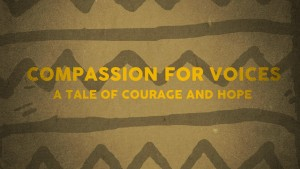 Compassion for Voices - A tale of courage and hope